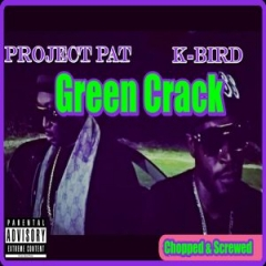 Project Pat - Green Crack (Chopped & Screwed)